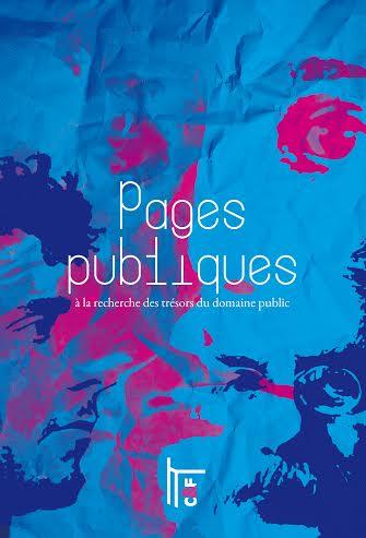Parution de Pages Publiques : à la recherche des trésors du domaine public
